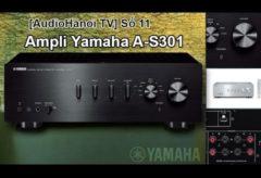 [AudioHanoiTV] Số 11: Review Ampli Yamaha A-S301