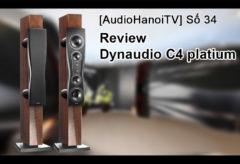 [AudioHanoiTV] Số 34: Review Loa Dynaudio C4 Platinum