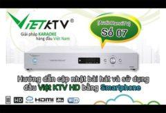 [AudioHanoiTV] Số 07: Hướng dẫn cập nhật bài hát và sử dụng đầu Việt KTV HD bằng Smartphone