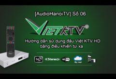 [AudioHanoiTV] Số 06: Hướng Dẫn Sử Dụng Đầu Việt KTV Bằng Điều Khiển Từ Xa