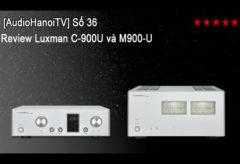 [AudioHanoiTV] Số 36: Review Pre Ampli Luxman C-900U và Power Ampli Luxman M-900U