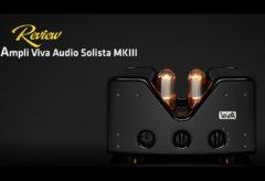 [AudioHanoiTV] Số 183: Review ampli Viva Audio Solista MKIII