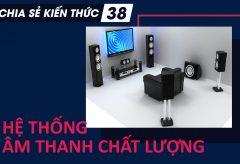 Cách setup hệ thống âm thanh chất lượng nhất | Chia sẻ kiến thức 38