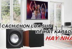 Cách lựa chọn và hiệu chỉnh loa subwoofer cho hệ thống karaoke | Chia sẻ kiến thức 36
