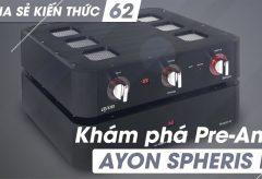 Khám Phá Pre ampli Ayon Spheris III | Chia sẻ kiến thức 62