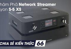 Khám Phá Network Streamer Ayon S-5 XS | Chia sẻ kiến thức 66